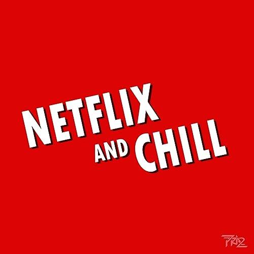 Netflix And Chill by PRA2 on Amazon Music - Amazon.com