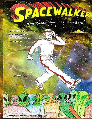 SPACEWALKER, a new dance hero has been born. volume (1): a new dance hero has been born. volume (1)…