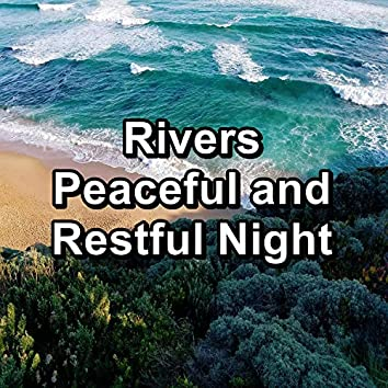 Rivers Peaceful and Restful Night