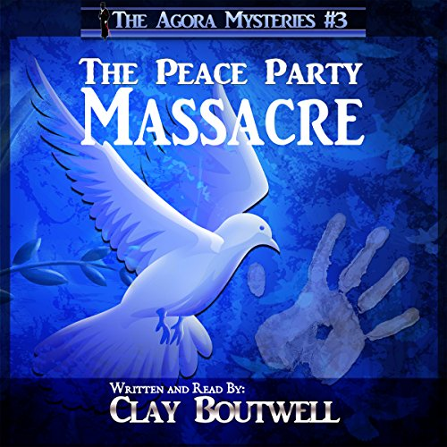 The Peace Party Massacre: A 19th Century Historical Murder Mystery Titelbild