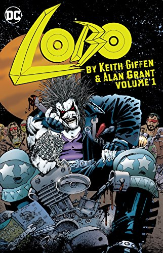 Lobo by Keith Giffen and Alan Grant Volume 1 (Lobo by Keith Giffen & Alan Grant)