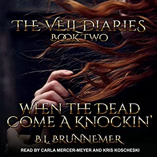 When the Dead Come a Knockin'     The Veil Diaries, Book 2              Written by:                                                                                                                                 B. L. Brunnemer                               Narrated by:                                                                                                                                 Carla Mercer-Meyer,                                                                                        Kris Koscheski                      Length: 21 hrs and 12 mins     6 ratings     Overall 4.8