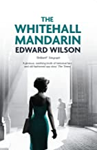 The Whitehall Mandarin: 'A deftly plotted homage to the mavens of Cold War spy thrillers.' - Kirkus Reviews (Catesby Book 4)