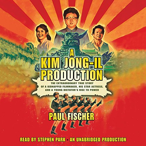 A Kim Jong-Il Production audiobook cover art