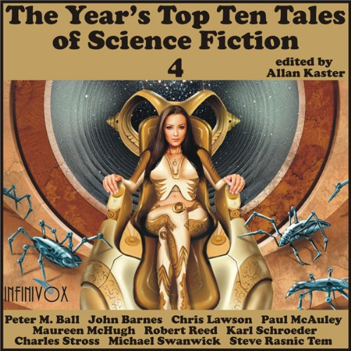 The Year's Top-Ten Tales of Science Fiction 4                   By:                                                                                                                                 John Barnes,                                                                                        Paul McAuley,                                                                                        Maureen McHugh,                   and others                          Narrated by:                                                                                                                                 Tom Dheere,                                                                                        Jared Doreck,                                                                                        Adam Epstein,                   and others                 Length: 8 hrs and 39 mins     38 ratings     Overall 3.4