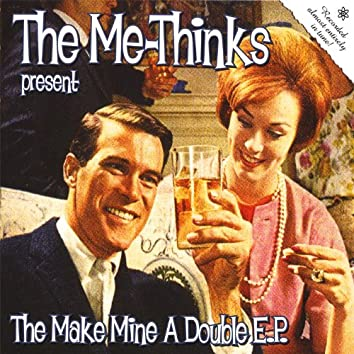 The Make Mine a Double E.P.