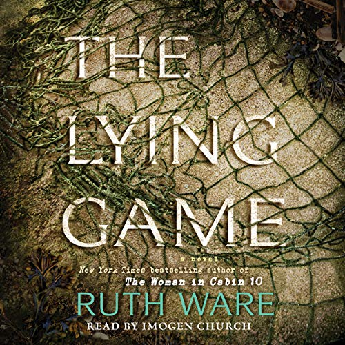 The Lying Game                   By:                                                                                                                                 Ruth Ware                               Narrated by:                                                                                                                                 Imogen Church                      Length: 13 hrs and 39 mins     Not rated yet     Overall 0.0