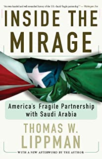 Inside The Mirage: America's Fragile Partnership with Saudi Arabia (English Edition)