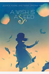 A Wish Is a Seed Hardcover