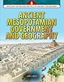 Ancient Mesopotamian Government and Geography (Spotlight on the Rise and Fall of Ancient Civilizations)