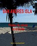 SAN ANDRÉS ISLA, PARAISO DE COLORES EN EL CARIBE (UNA JOYA LLAMADA COLOMBIA nº 1)