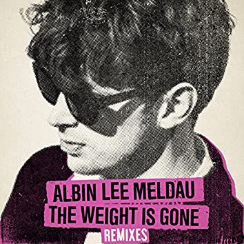 The Weight Is Gone (Remixes)