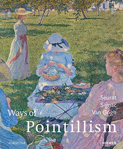 Ways of Pointillism: Seurat, Signac, Van Gogh