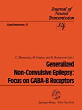 Generalized Non-Convulsive Epilepsy: Focus on GABA-B Receptors (Journal of Neural Transmission. Supplementa)