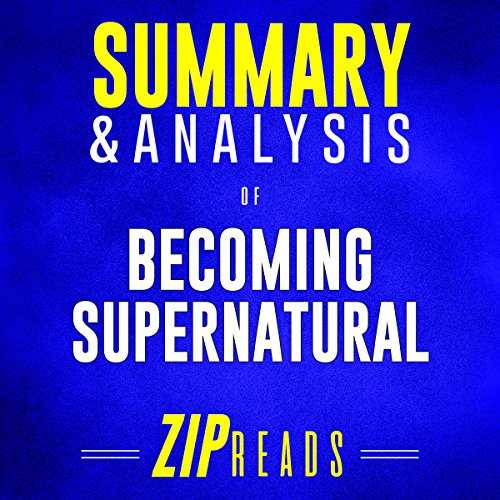 Summary & Analysis of Becoming Supernatural: How Common People Are Doing the Uncommon | A Guide to the Book by Dr. Joe Dispenza audiobook cover art