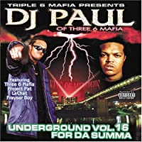 Underground 16: For Da Summa by THREE 6 MAFIA PRESENTS DJ PAUL (2002-05-28)