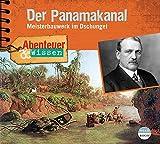 Abenteuer & Wissen: Der Panamakanal: Meisterbauwerk im Dschungel