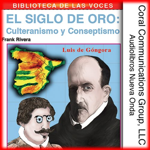 Culteranismo y conceptismo: El siglo de oro [Culteranismo and Conceptionismo: The Golden Age] audiobook cover art