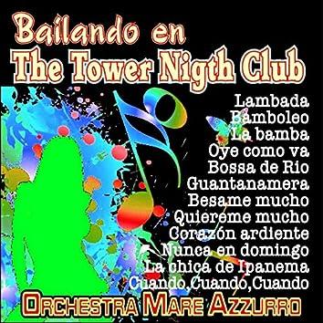 Bailando en The Tower Nigth Club