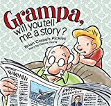 Grampa, Will You Tell Me A Story?: A 'Pickles' Children's Book (Brian Crane's 'Pickles')