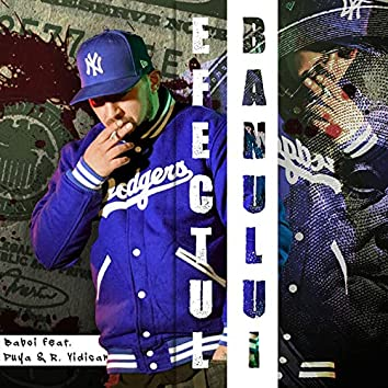 Efectul Banului (feat. Puya, Ruxandra Vidican)