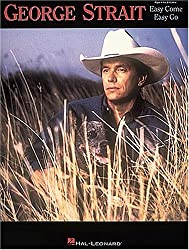 George Strait: Easy Come, Easy Go