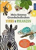 Mein Kosmos Grundschullexikon Tiere & Pflanzen: Kinderwissen von A-Z - Ilka Sokolowski