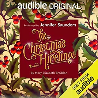 The Christmas Hirelings                   By:                                                                                                                                 Mary Elizabeth Braddon                               Narrated by:                                                                                                                                 Jennifer Saunders                      Length: 3 hrs and 57 mins     2,015 ratings     Overall 4.2