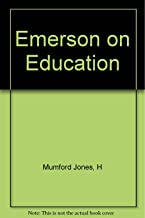 Emerson on education;: Selections (Classics in education)