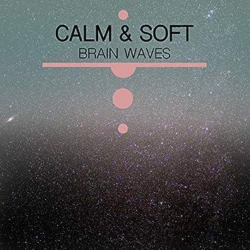 #21 Calm & Soft Brain Waves