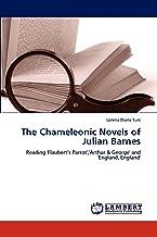 The Chameleonic Novels of Julian Barnes: Reading 'Flaubert's Parrot','Arthur & George' and 'England, England'