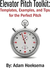 Elevator Pitch Toolkit: Templates, Examples, and Tips for the Perfect Pitch
