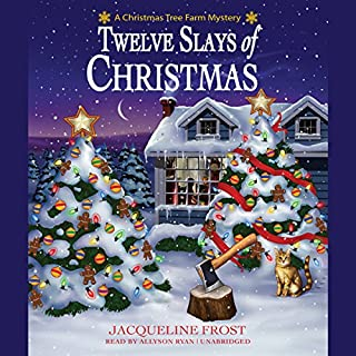 Twelve Slays of Christmas     A Christmas Tree Farm Mystery              By:                                                                                                                                 Jacqueline Frost                               Narrated by:                                                                                                                                 Allyson Ryan                      Length: 8 hrs and 16 mins     505 ratings     Overall 4.4