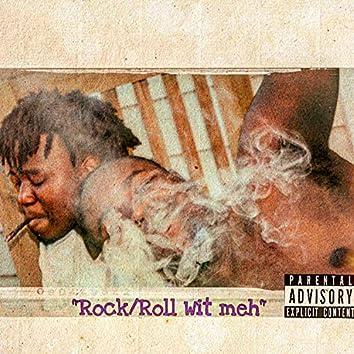 Rock/Roll Wit Meh