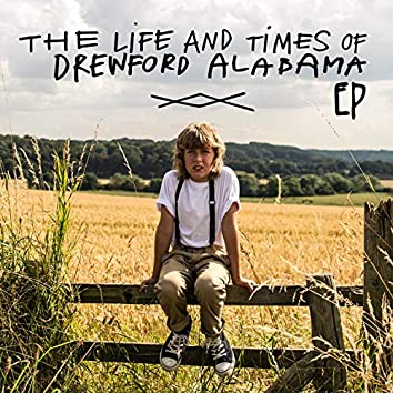 The Life & Times of Drewford Alabama - EP
