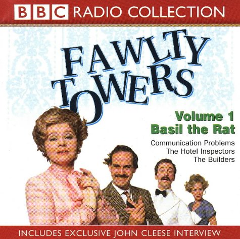 Fawlty Towers: Volume 1: Basil The Rat / Communication Problems / The Hotel Inspectors / The Builders (Radio Collection)
