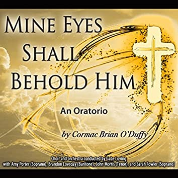 Cormac O'Duffy: Mine Eyes Shall Behold Him