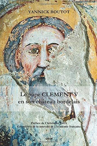 Le pape Clément V en son château bordelais