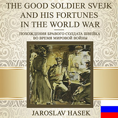 Pohozhdeniya bravogo soldata Shveyka [The Good Soldier Svejk and His Fortunes in the World War] cover art