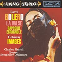 Ravel: Bolero, La Valse; Debussy: Images by Charles Munch (2004-09-22)