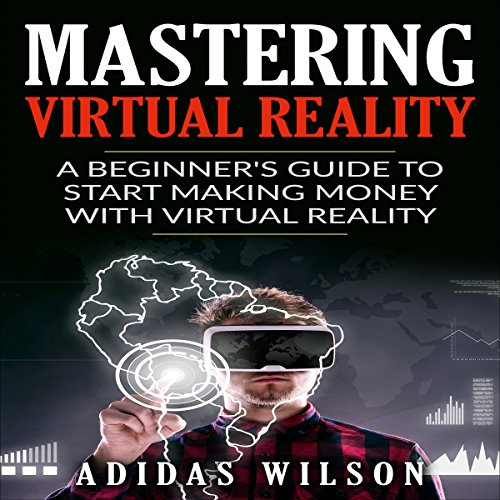 Mastering Virtual Reality audiobook cover art