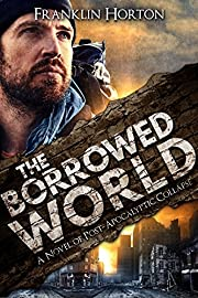 The Borrowed World: A Post-Apocalyptic Survival Thriller