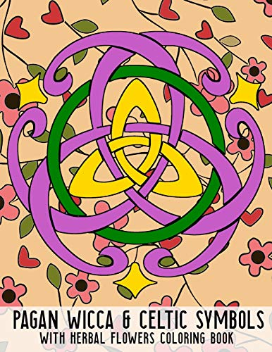 Pagan Wicca & Celtic Symbols: With Herbal Flowers Coloring Book Fun Activity For Adults And Kids Large Size