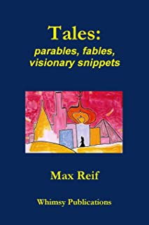 Tales: parables, fables, visionary snippets