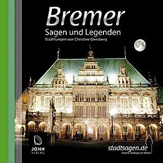 Bremer Sagen und Legenden                   Autor:                                                                                                                                 Christine Giersberg                               Sprecher:                                                                                                                                 Uve Teschner                      Spieldauer: 1 Std. und 16 Min.     3 Bewertungen     Gesamt 3,7