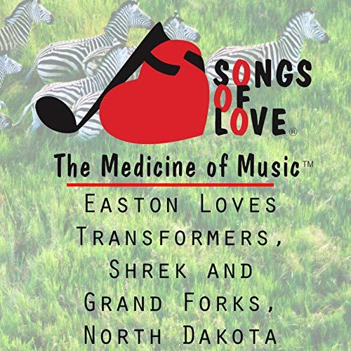 Easton Loves Transformers, Shrek and Grand Forks, North Dakota