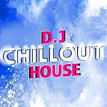 D.J Chillout House