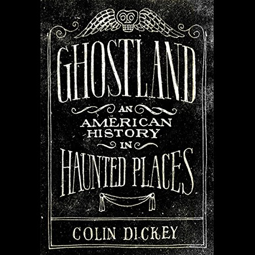 Ghostland     An American History in Haunted Places              By:                                                                                                                                 Colin Dickey                               Narrated by:                                                                                                                                 Jon Lindstrom                      Length: 10 hrs and 48 mins     433 ratings     Overall 4.2