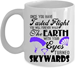 Funny Gift For Skydiver Coffee Mug, Once You Have Tasted Flight Cup (Coffee Mug - White)