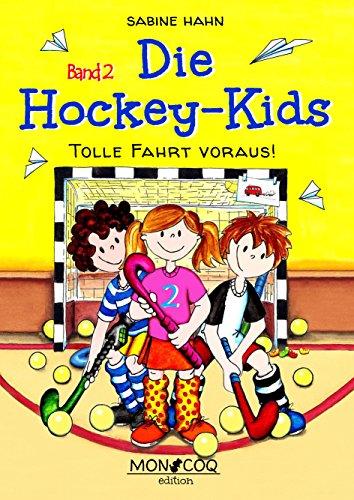Tolle Fahrt voraus! (Die Hockey-Kids 2)